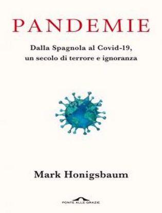 Immagine di Pandemie. Dalla Spagnola al Covid-19, un secolo di terrore e ignoranza