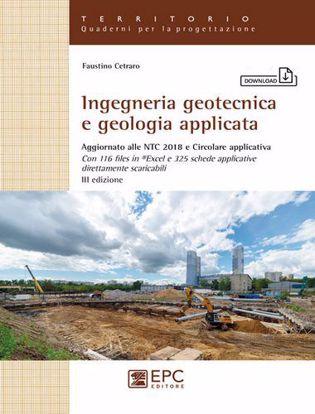 Immagine di Ingegneria geotecnica e geologia applicata. Aggiornato alle NTC 2018 e Circolare applicativa. Con 116 Files in Excel e 325 schede applicative direttamente scaricabili