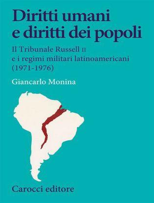 Immagine di Diritti umani e diritti dei popoli. Il Tribunale Russell II e i regimi militari latinoamericani (1971-1976)