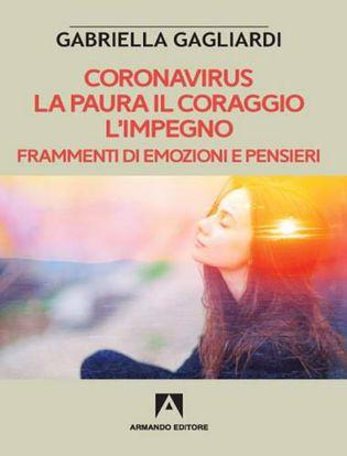 Immagine di Coronavirus. La paura il coraggio l'impegno. Frammenti di emozioni e pensieri