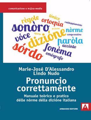 Immagine di Pronuncio correttaménte. Manuale teòrico e pratico délle nòrme délla dizióne italiana