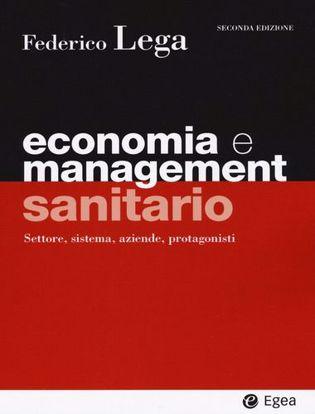 Immagine di Economia e management sanitario. Settore, sistema, aziende, protagonisti