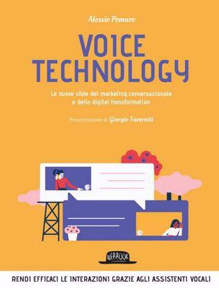 Immagine di Voice technology. Le nuove sfide del marketing conversazionale e della digital transformation