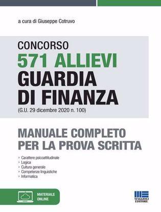 Immagine di Concorso 571 allievi Guardia di Finanza (G.U. 29 dicembre 2020 n. 100). Manuale completo per la prova scritta. Con espansione online