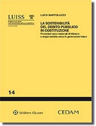 Immagine di La sostenibilità del debito pubblico in Costituzione. Procedure euro-nazionali di bilancio e responsabilità verso le generazioni future