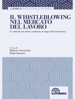 Immagine di Il whistleblowing nel mercato del lavoro. La criticità nel settore sanitario al tempo del Coronavirus
