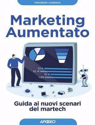 Immagine di Marketing aumentato. Guida ai nuovi scenari martech