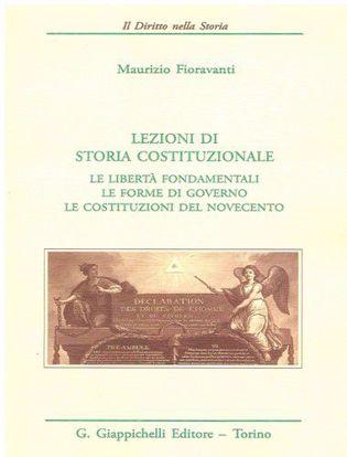 Immagine di Lezioni di storia costituzionale. Le libertà fondamentali - Le forme di governo - Le costituzioni del Novecento
