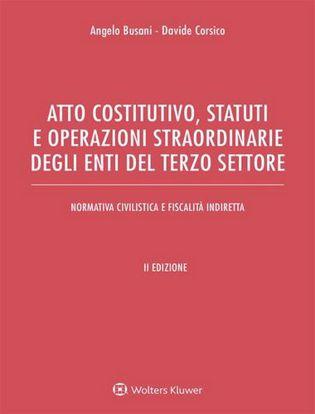 Immagine di Atto costitutivo, statuti e operazioni straordinarie degli enti del terzo settore. Ediz. ampliata