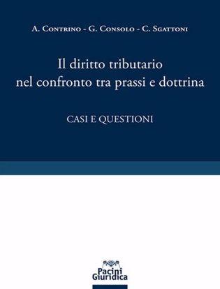 Immagine di Il diritto tributario nel confronto tra prassi e dottrina