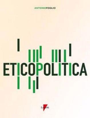 Immagine di Eticopolitica. La gestione etica della politica