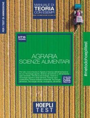 Immagine di Hoepli Test. Agraria. Scienze dell'alimentazione. Manuale di teoria con esempi. Per i test di ammissione