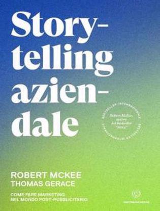 Immagine di Storytelling aziendale. Come fare marketing nel mondo post-pubblicitario