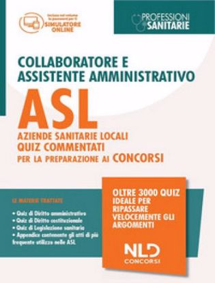 Immagine di Collaboratore e assistente amministrativo ASL Aziende Sanitarie Locali. Quiz commentati per la preparazione al concorso. Con software di simulazione