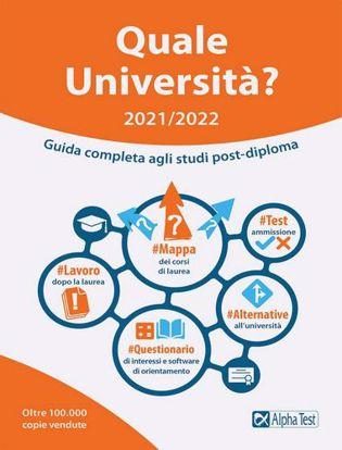 Immagine di Quale Università? 2021/2022. Guida Completa agli studi post diploma