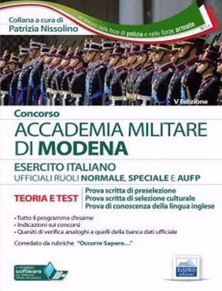 Immagine di Concorso Accademia Militare di Modena ufficiali esercito italiano. Teoria e test per la prova scritta di preselezione. Con software di simulazione
