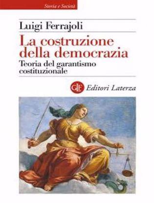 Immagine di La costruzione della democrazia. Teoria del garantismo costituzionale
