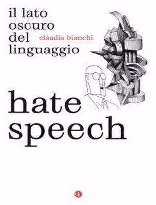 Immagine di Hate speech. Il lato oscuro del linguaggio