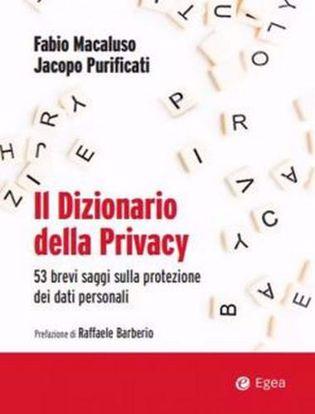 Immagine di Il dizionario della privacy. 53 brevi saggi sulla protezione dei dati personali