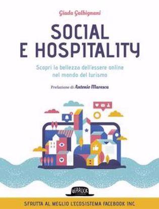 Immagine di Social e hospitality. Scopri la bellezza dell'essere online nel mondo del turismo