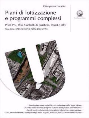 Immagine di Piani di lottizzazione e programmi complessi. Print, Pru, Priu, Contratti di quartiere, Prusst e altri