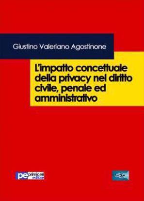 Immagine di L'impatto concettuale della privacy nel diritto civile; penale e amministrativo