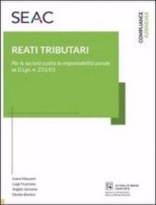 Immagine di Reati tributari: la responsabilità delle società e il modello ex d.lgs. N. 231