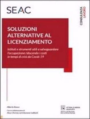 Immagine di Soluzioni alternative al licenziamento. Istituti e strumenti utili a salvaguardare l'occupazione riducendo i costi in tempi di crisi