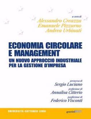 Immagine di Economia circolare e management. Un nuovo approccio industriale per la gestione d'impresa