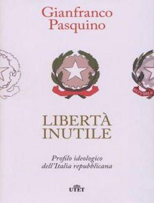 Immagine di Libertà inutile. Profilo ideologico dell' Italia repubblicana