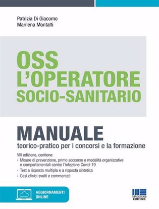 Immagine di L' operatore socio-sanitario. Mannuale teorico pratico per i concorsi e la formazione professionale dell'OSS. Con aggiornamenti online