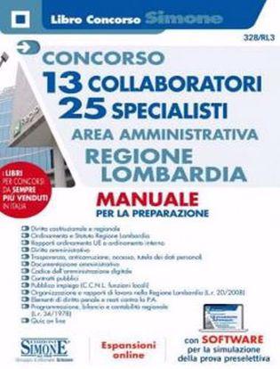 Immagine di Concorso 13 collaboratori 25 specialisti. Area amministrativa Regione Lombardia. Manuale per la preparazione. Con espansione online. Con software di simulazione