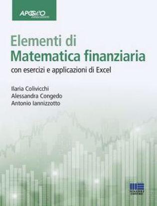 Immagine di Elementi di matematica finanziaria con esercizi e applicazioni di Excel