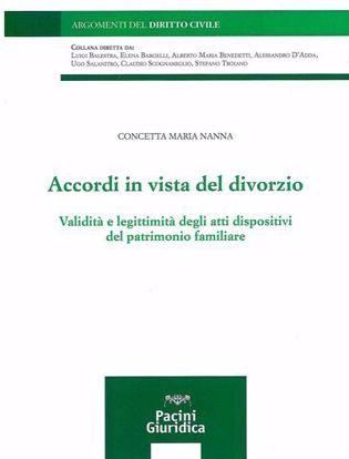 Immagine di Accordi in vista del divorzio. Validità e legittimità degli atti dispositivi del patrimonio familiare
