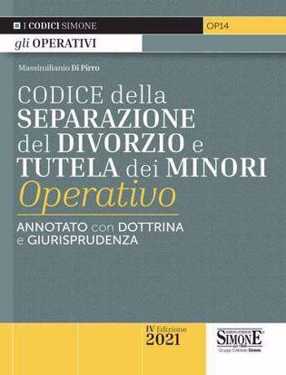 Immagine di Codice della separazione del divorzio e tutela dei minori operativo. Annotato con dottrina e giurisprudenza 2021