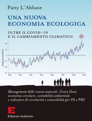 Immagine di Una nuova economia ecologica. Oltre il Covid-19 e il cambiamento climatico