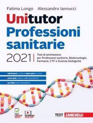 Immagine di Unitutor Professioni sanitarie 2021. Test di ammissione per Professioni sanitarie, Biotecnologie, Farmacia, CTF, Scienze biologiche. Con e-book