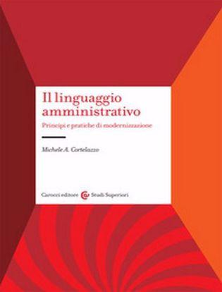 Immagine di Il linguaggio amministrativo. Principi e pratiche di modernizzazione