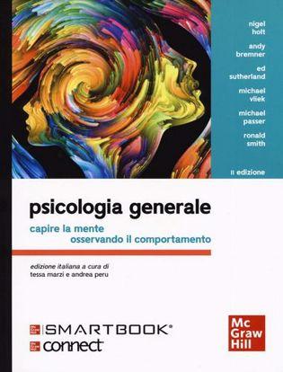 Immagine di Psicologia generale. Capire la mente osservando il comportamento. Con Connect