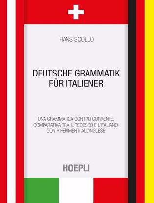 Immagine di Deutsche Grammatik für italiener. Una grammatica controcorrente, comparativa tra il tedesco e l'italiano, con riferimenti all'inglese
