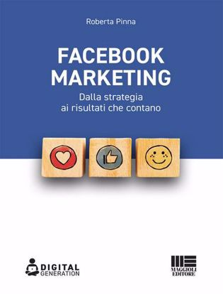 Immagine di Facebook marketing. Dalla strategia ai risultati che contano
