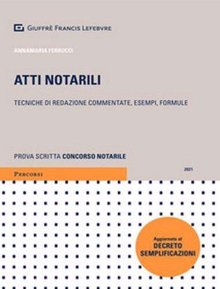 Immagine di Atti notarili. Tecniche di redazione commentate, esempi e formule