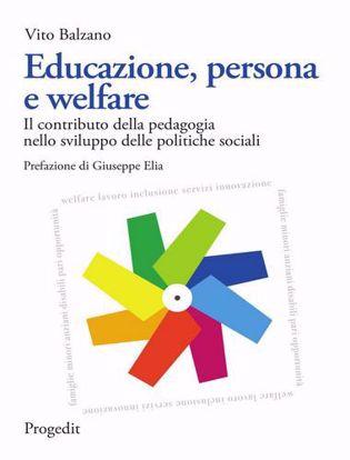 Immagine di Educazione, persona e welfare. Il contributo della pedagogia nello sviluppo delle politiche sociali