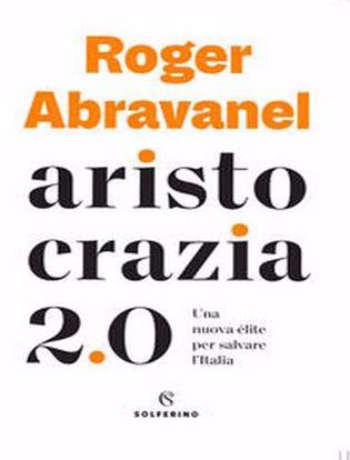 Immagine di Aristocrazia 2.0. Una nuova élite per salvare l'Italia