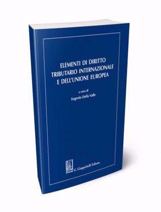Immagine di Elementi di diritto tributario internazionale e dell'Unione Europea