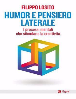 Immagine di Humor e pensiero laterale. I processi mentali che stimolano la creatività