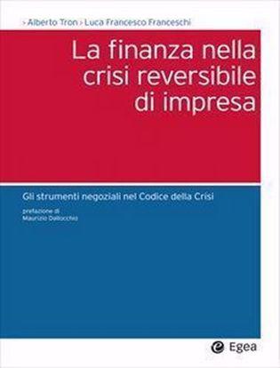 Immagine di La finanza nella crisi reversibile di impresa. Gli strumenti negoziali nel Codice dalla crisi