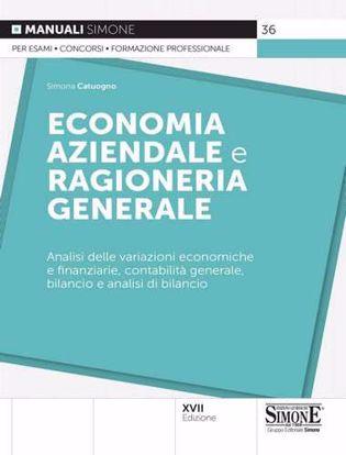Immagine di Economia aziendale e ragioneria generale. Analisi delle variazioni economiche e finanziarie, contabilità generale, bilancio e analisi di bilancio