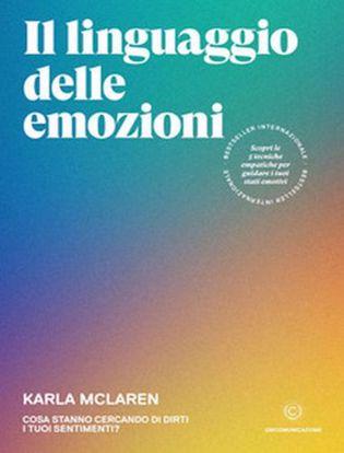 Immagine di Il linguaggio delle emozioni. Cosa stanno cercando di dirti i tuoi sentimenti?