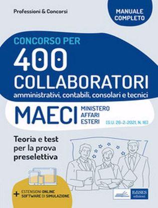 Immagine di Concorso 400 Collaboratori MAECI (Ministero degli Affari Esteri). Teoria e test per la prova preselettiva. Con software di simulazione
